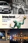 Driving Detroit The Quest for Respect in the Motor City,081224429X,9780812244298