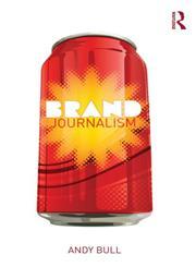 Brand Journalism,0415638100,9780415638104