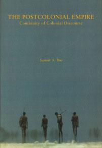 The Postcolonial Empire Continuity of Colonial Discourse 1st Edition,8185539014,9788185539010