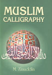 Muslim Calligraphy With 163 Illustrations of its Various Styles and Ornamental Designs,8171512380,9788171512386