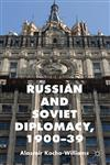Russian And Soviet Diplomacy, 1900-39,0230252648,9780230252646
