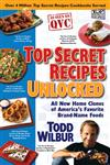 Top Secret Recipes Unlocked All New Home Clones of America's Favorite Brand-Name Foods,0452295793,9780452295797