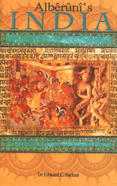 Alberuni's India An Account of the Religion, Philosophy, Literature, Geography, Chronology, Astronomy, Customs, Laws and Astrology of India about A.D. 1030 5th Impression,8171676405,9788171676408