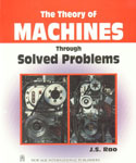 The Theory of Machines Through Solved Problems 1st Edition, Reprint,8122410413,9788122410419