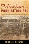 Moonshiners and Prohibitionists The Battle Over Alcohol in Southern Appalachia,081313000X,9780813130002