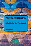 Zoroastrianism A Guide for the Perplexed 1st Edition,1441122362,9781441122360