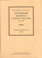 The Public Papers of Governor Martha Layne Collins, 1983-1987,0813106087,9780813106083