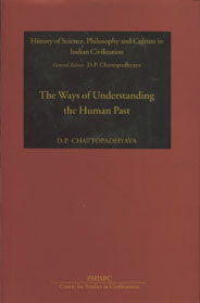 The Ways of Understanding the Human Past Mythic, Epic, Scientific and Historic 3rd Edition,8187586052,9788187586050