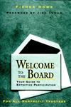 Welcome to the Board: Your Guide to Effective Participation (Jossey Bass Nonprofit & Public Management Series),0787900893,9780787900892