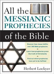 All the Messianic Prophecies of the Bible,0310280915,9780310280910
