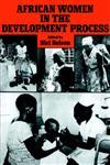 African Women in the Development Process,0714631752,9780714631752