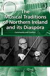 The Musical Traditions of Northern Ireland and its Diaspora Community and Conflict,0754662306,9780754662303