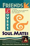 Friends, Lovers, and Soulmates A Guide to Better Relationships Between Black Men and Women,0671505610,9780671505615