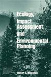 Ecology, Impact Assessment, and Environmental Planning 1st Edition,0471808954,9780471808954