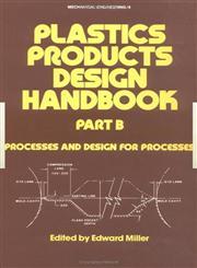 Plastics Products Design Handbook,0824718860,9780824718862