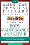 The American Physical Therapy Association Book of Body Repair & Maintenance Hundreds of Stretches & Exercises for Every Part of the Human Body,0805055711,9780805055719