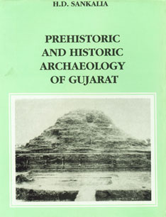Prehistoric and Historic Archaeology of Gujarat 1st Published,8121500494,9788121500494
