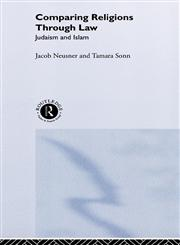 Comparing Religions Through Law Judaism and Islam,0415194865,9780415194860