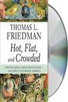 Hot, Flat, and Crowded Why We Need a Green Revolution-And How It can Renew America Unabridged Edition,1427204586,9781427204585