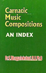 Carnatic Music Compositions An Index 4th Reprint,8185381402,9788185381404
