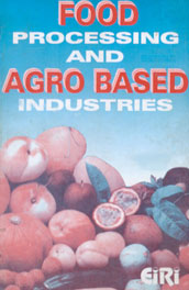 Food Processing and Agro-Based Industries 2nd Edition,8186732128,9788186732120
