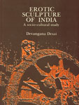 Erotic Sculpture of India A Socio-Culture Study 2nd Edition,8121500184,9788121500180