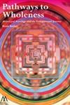 Pathways to Wholeness Archetypal Astrology and the Transpersonal Journey,1908995041,9781908995049