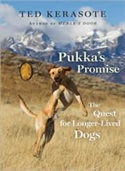 Pukka's Promise The Quest for Longer-Lived Dogs,0547236263,9780547236261