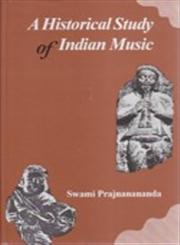 A Historical Study of Indian Music,8121501776,9788121501774