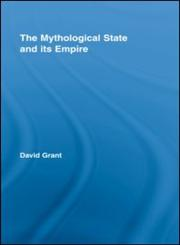 The Mythological State and its Empire,0415542391,9780415542395
