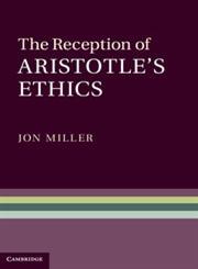 The Reception of Aristotle's Ethics,052151388X,9780521513883