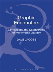 Graphic Encounters Comics and the Sponsorship of Multimodal Literacy 1st Edition,1441129561,9781441129567