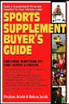 Sports Supplement Buyer's Guide Complete Nutrition for Your Active Lifestyle 1st Edition,1591201667,9781591201663