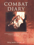 Combat Diary [An Illustrated History of Operations Conducted by 4th Battlion, the Kumaon Regiment 1788 to 1974] 1st Published,1935501186,9781935501183
