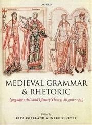 Medieval Grammar and Rhetoric Language Arts and Literary Theory, AD 300 -1475,019965378X,9780199653782