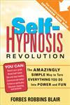 Self-Hypnosis Revolution The Amazingly Simple Way to Use Self-Hypnosis to Change Your Life,1402206704,9781402206702