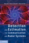 Detection and Estimation for Communication and Radar Systems,0521766397,9780521766395