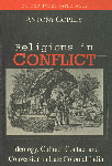 Religions in Conflict Ideology, Cultural Contact and Conversion in Late Colonial India,0195649109,9780195649109