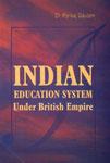 Indian Education System Under British Empire,8188658065,9788188658060