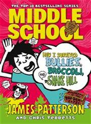 Middle School    How I Survived Bullies, Broccoli, and Snake Hill,0099567571,9780099567578