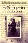 Writing With An Accent Contemporary Italian American Women Authors,0312294697,9780312294694