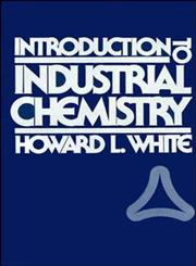 Introduction to Industrial Chemistry 1st Edition,047182657X,9780471826576
