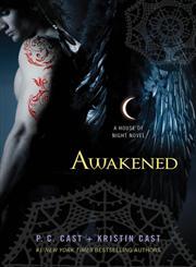 Awakened A House of Night Novel,0312650248,9780312650247
