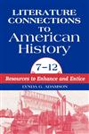 Literature Connections to American History 712 Resources to Enhance and Entice,1563085038,9781563085031