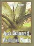 Agro's Dictionary of Medicinal Plants,8177541730,9788177541731