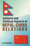 Cultural and Political Aspects of Nepal-China Relations 1st Edition, Reprint,8187392061,9788187392064