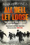 All Hell Let Loose The World at War 1939-1945,0007450729,9780007450725