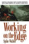 Working on the Edge Surviving In the World's Most Dangerous Profession : King Crab Fishing on Alaska's HighSeas,0312089244,9780312089245