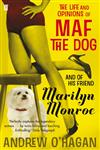 The Life and Opinions of Maf the Dog, and of his friend Marilyn Monroe,0571216005,9780571216000