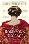 Mrs Robinson's Disgrace The Private Diary of a Victorian Lady 1st Edition,1408831244,9781408831243